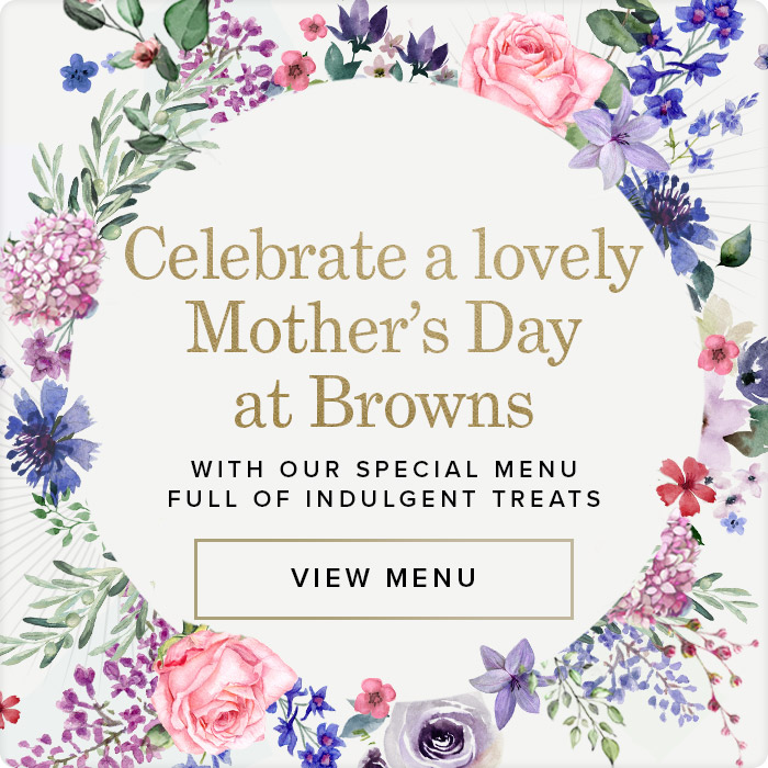 Mother's Day menu at Browns Covent Garden