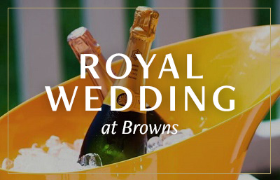 Royal Wedding at Browns Covent Garden