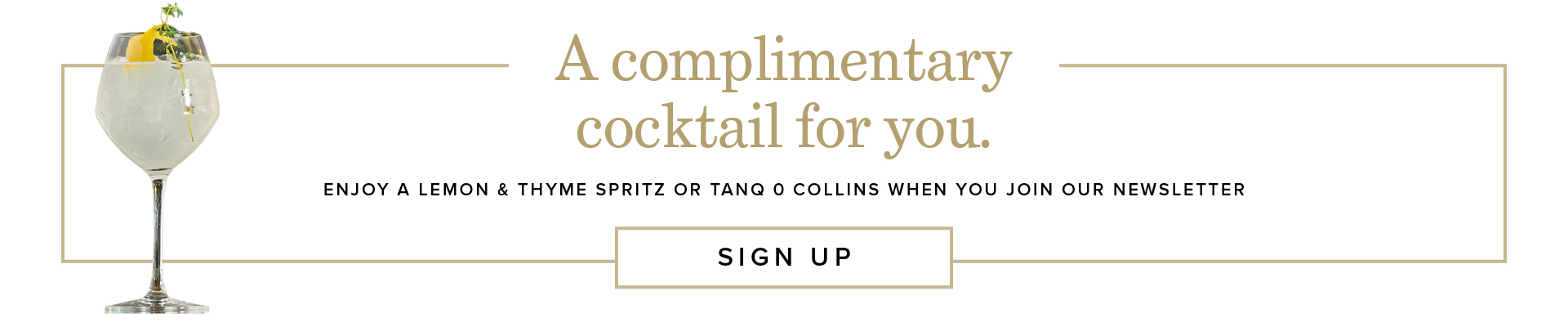 Sign up for a complimentary cocktail